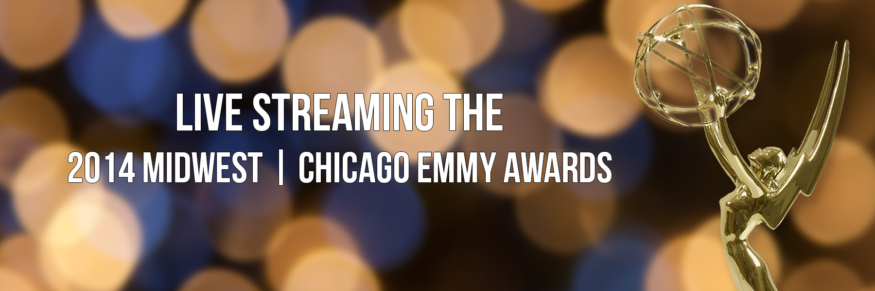 Live streaming the 2014 Midwest | Chicago Emmys