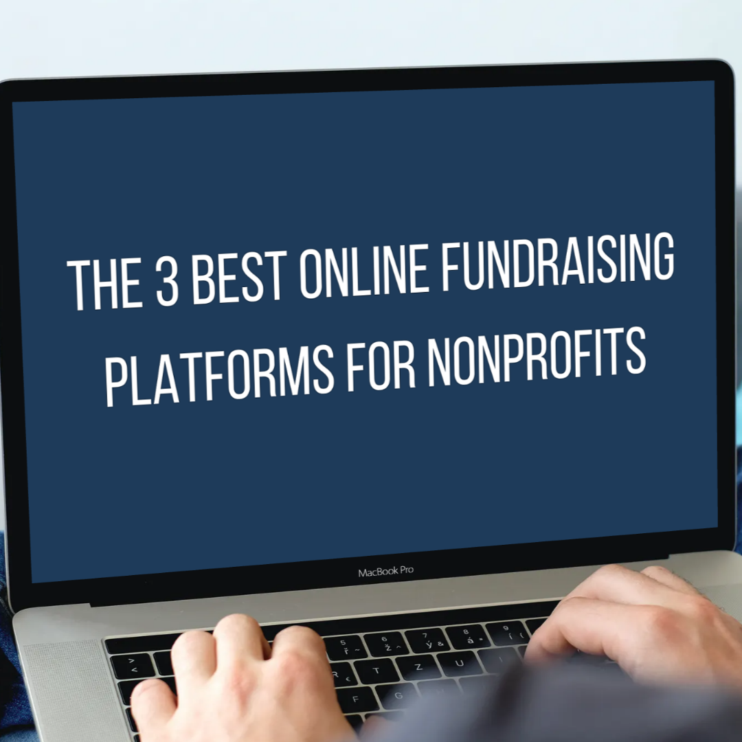 The 3 Best Online Fundraising Platforms for Nonprofits
