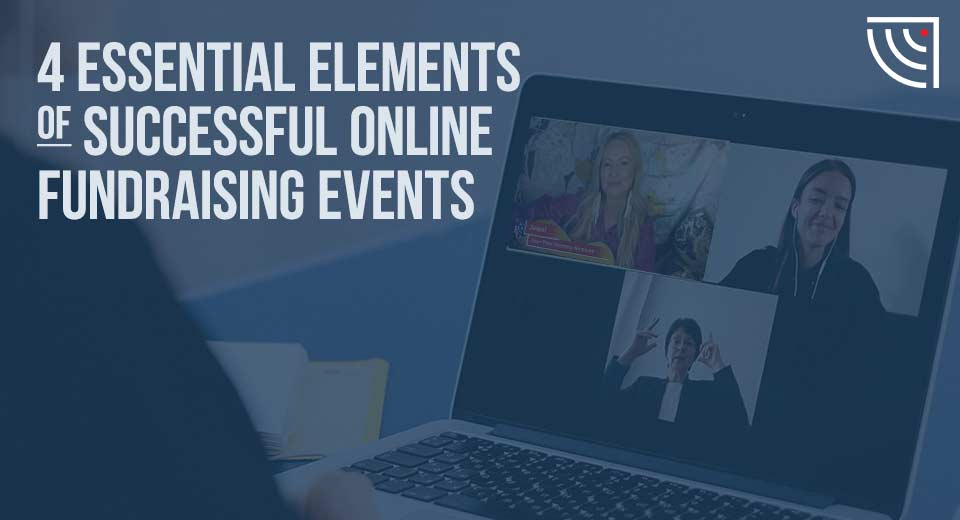 4 Essential Elements of Successful Virtual Fundraising Events